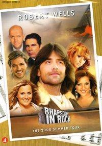 Wells Robert - Rhapsody in rock the 2005 summer tour(DVD)