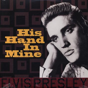 Presley Elvis -His hand in mine (Vinyl LP)