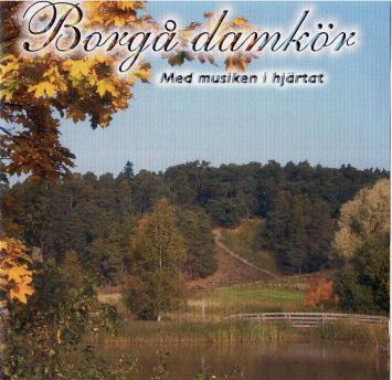 Borgå Damkör- Med musiken i hjärtat (CD)