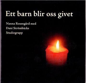 Rosengård N & Strömbäck D - Ett barn blirn oss givet (CD)