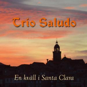 Trio Saludo – En kväll i Santa Clara (CD singel)