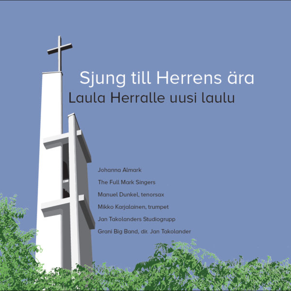 Grani Big Band - Sjung till Herrens ära/Laula Herralle uusi laulu (CD)