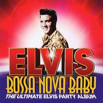 Presley Elvis - Bossa Nova baby (CD)
