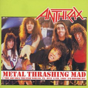 Anthrax -Metal thrashing mad at Arcadia (CD)