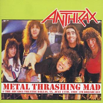 Anthrax -Metal thrashing mad at Arcadia (CD)