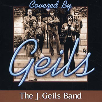 J Geils Band -Covered by Geils (CD)