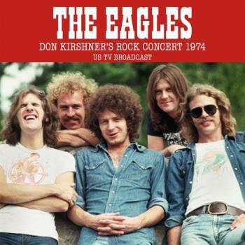 Eagles -Don Kirshner's rock concert 1974 (CD)
