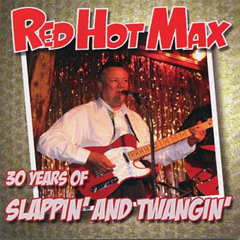 Red Hot Max -30 years of slappin' and twangin (CD)