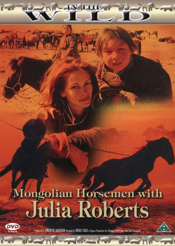 In the Wild-Mongolian horsemen with Julia Roberts (DVD)